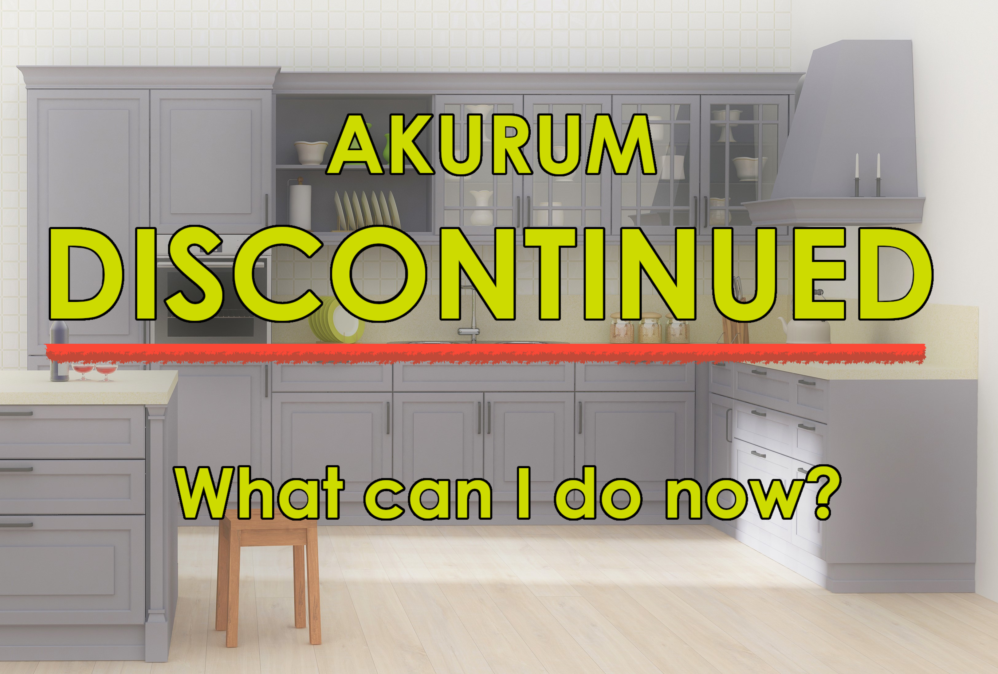 IKEA discontinued the Akurum kitchen! What can I do now?
